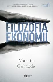 okładka Filozofia ekonomii, Książka   Marcin Gorazda