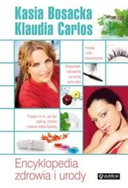 okładka Encyklopedia zdrowia i urody, Książka | Katarzyna Bosacka, Klaudia Carlos