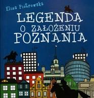 okładka Legenda o założeniu Poznania, Książka | Eliza Piotrowska