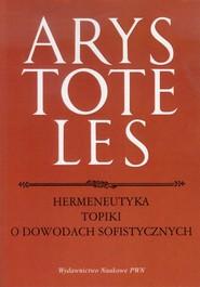 okładka Hermeneutyka Topiki o dowodach sofistycznych, Książka | Arystoteles