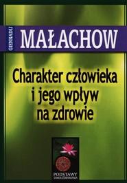 okładka Charakter człowieka i jego wpływ na zdrowie, Książka | Giennadij P. Małachow