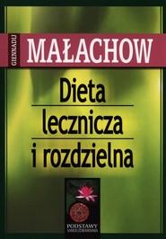 okładka Dieta lecznicza i rozdzielna, Książka | Giennadij P. Małachow
