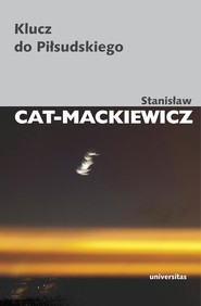 okładka Klucz do Piłsudskiego, Książka | Stanisław Cat-Mackiewicz
