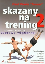 okładka Skazany na trening 2 zaawansowana zaprawa więzienna, Książka | Paul Wade