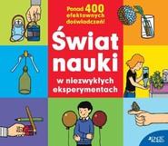 okładka Świat nauki w niezwykłych eksperymentach Ponad 400 efektownych doświadczeń, Książka | Hans Jurgen Press