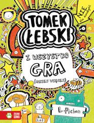 okładka Tomek Łebski Tom 3 I wszystko gra, Książka | Pichon Liz
