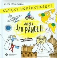 okładka Święci uśmiechnięci Święty Jan Paweł II, Książka | Eliza Piotrowska