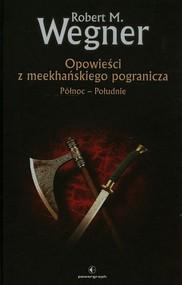 okładka Opowieści z meekhańskiego pogranicza Północ - Południe, Książka | Robert M. Wegner