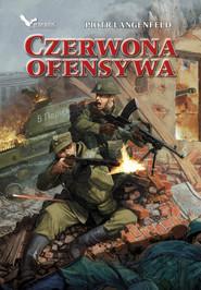 okładka Czerwona ofensywa, Książka   Piotr Langenfeld