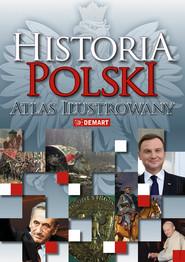 okładka Historia Polski atlas ilustrowany, Książka |