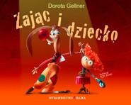 okładka Zając i dziecko, Książka   Gellner Dorota
