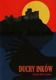 okładka Duchy Inków, Książka | Jolanta Maria Kaleta
