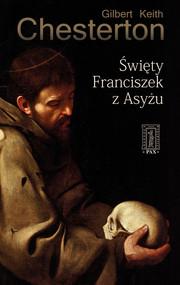 okładka Święty Franciszek z Asyżu, Książka | Gilbert Keith  Chesterton