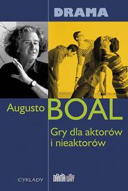 okładka Gry dla aktorów i nieaktorów Drama, Książka   Boal Augusto