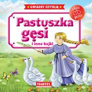 okładka Pastuszka gęsi i inne bajki + CD, Książka |