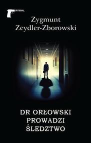 okładka Dr Orłowski prowadzi śledztwo, Książka | Zygmunt Zeydler-Zborowski