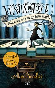okładka Gdzie się cis nad grobem schyla, Książka | Bradley Alan