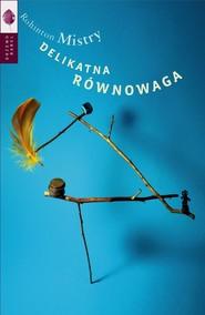 okładka Delikatna równowaga, Książka | Rohinton Mistry