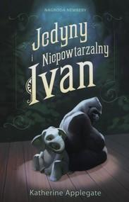 okładka Jedyny i niepowtarzalny Ivan, Książka | Katherine Applegate