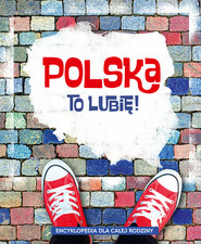 okładka Polska to lubię!, Książka | Aleksander Długołęcki, Marta Maruszczak, Małgorzata Mroczkowska, Barbara Odnous