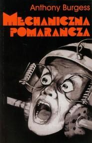 okładka Mechaniczna pomarańcza Wersja R, Książka   Burgess Anthony