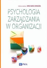 okładka Psychologia zarządzania w organizacji, Książka |