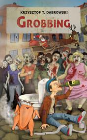 okładka Grobbing, Ebook | Krzysztof T. Dąbrowski