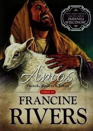 okładka Amos Prorok pasterz z Tekoa Część 4, Książka | Francine Rivers