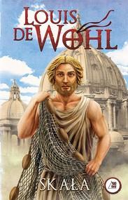 okładka Skała, Książka | Louis  de Wohl