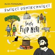 okładka Święty Filip Neri, Książka | Eliza Piotrowska