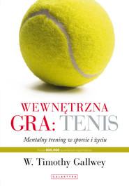 okładka Wewnętrzna gra: tenis, Książka | Timothy Gallwey