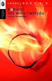 okładka Kobieta bez winy i wstydu, Książka | Wojciech  Eichelberger