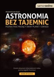okładka Astronomia bez tajemnic Poznaj fascynujący świat planet i gwiazd, Książka | Rudź Przemysław