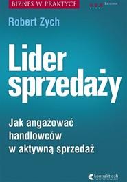 okładka Lider sprzedaży Jak angażować handlowców w aktywną sprzedaż, Książka | Robert Zych