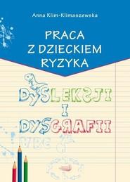 okładka Praca z dzieckiem ryzyka dysleksji i dysgrafii, Książka | Klim-Klimaszewska Anna