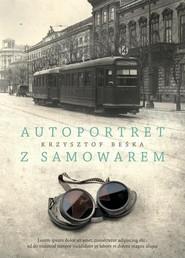 okładka Autoportret z samowarem, Książka | Krzysztof Beśka