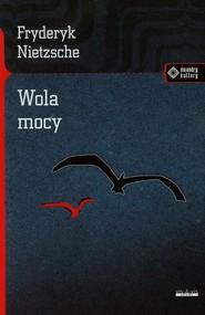 okładka Wola mocy, Książka | Fryderyk Nietzsche