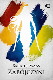 okładka Zabójczyni, Książka | Sarah J. Maas