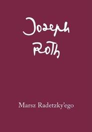 okładka Marsz Radetzky'ego, Książka | Joseph Roth