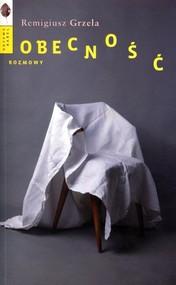 okładka Obecność Rozmowy, Książka | Remigiusz Grzela
