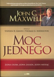 okładka Moc jednego, Książka | John C. Maxwell, Stephen R. Graves, Thomas G. Addington