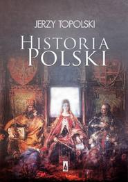 okładka Historia Polski, Książka | Jerzy  Topolski
