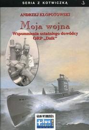 okładka Moja wojna, Książka | Kłopotowski Andrzej