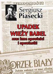 okładka Upadek wieży Babel oraz inne opowieści i opowiastki, Książka   Sergiusz Piasecki