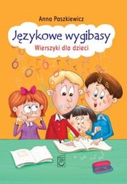 okładka Językowe wygibasy Wierszyki dla dzieci, Książka | Paszkiewicz Anna