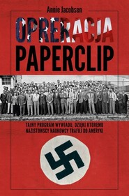 okładka Operacja Paperclip, Książka | Annie Jacobsen