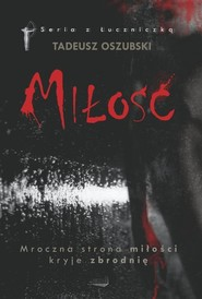 okładka Miłość, Książka | Tadeusz  Oszubski