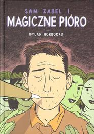 okładka Sam Zabel i magiczne pióro, Książka   Dylan Horrocks
