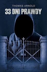 okładka 33 dni prawdy, Książka | Thomas Arnold