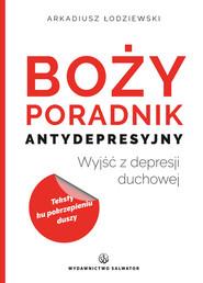 okładka Boży poradnik antydepresyjny Wyjść z depresji duchowej, Książka | Łodziewski Arkadiusz